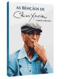 BENÇÃOS DE CHICO XAVIER, AS
