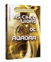 CINCO VIDAS DE AURORA, AS